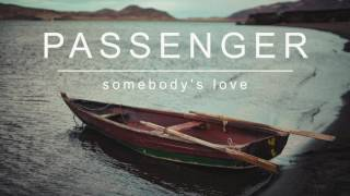 Passenger Somebody S Love Album MP3