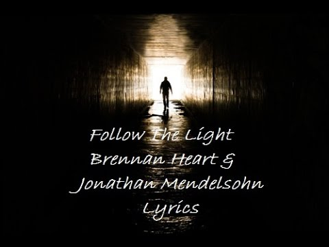 Follow The Light - Brennan Heart & Jonathan Mendelsohn (lyrics)