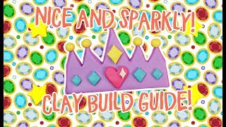 How to Build a Clay Crown! Nice and Sparkly! Clay Build Guide