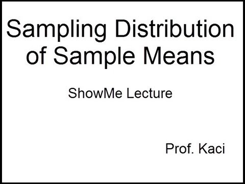 Statistics: Sampling Distribution of Sample Means Lecture - YouTube