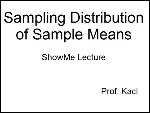 Statistics: Sampling Distribution of Sample Means Lecture