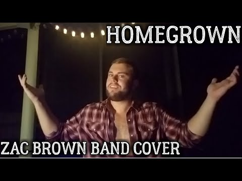 Homegrown - Zac Brown Band Cover