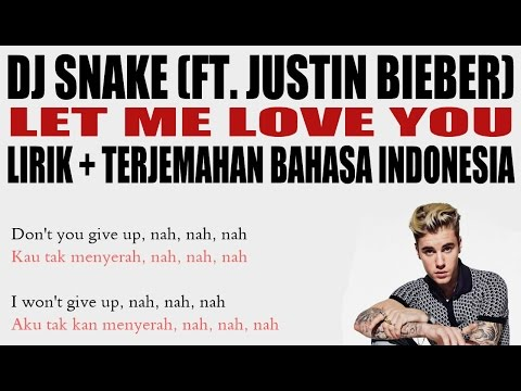 DJ Snake - Let Me Love You (Ft. Justin Bieber)  (Video Lirik dan Terjemahan Bahasa Indonesia)