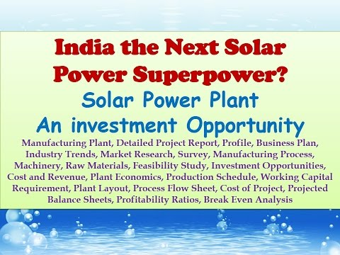 India the Next Solar Power Superpower? Solar Power Plant – An investment Opportunity