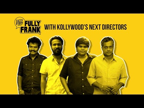Fully Frank with Kollywood's next directors - Part 1 | Discussion with Asst. Directors | Fully Filmy