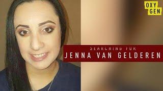 What Happened to Jenna Van Gelderen? | FULL EPISODE | Searching For | Oxygen