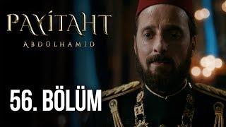 Payitaht Abdülhamid 56. Bölüm (HD)