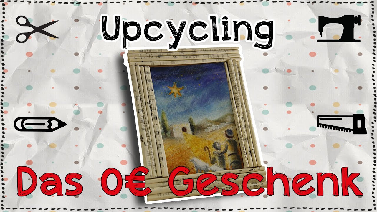 Das 0€ Geschenk - Upcycling Bilderrahmen Tutorial - YouTube