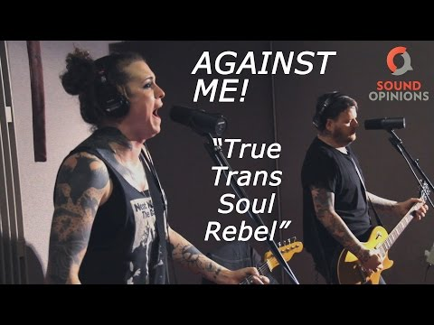 """Against Me! perform """"True Trans Soul Rebel"""" (Live on Sound Opinions)"""