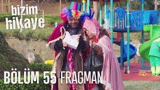 Bizim Hikaye 55. Bölüm Fragmanı