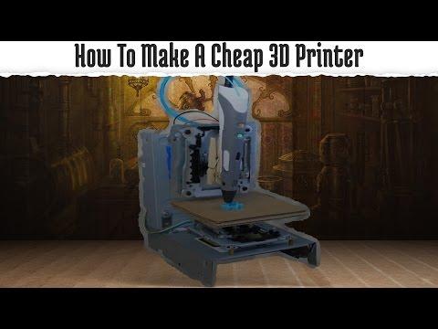 How To Make A Cheap 3D Printer