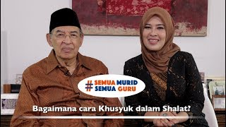 Hidup bersama Al-Qur'an. Ep. 41: Bagaimana cara Khusyuk dalam Sholat