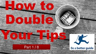 How to earn more tips as a tour guide? / How to make better gratuities in hospitality? 1 of 8