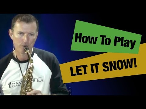 Let it Snow - how to play Christmas songs on saxophone by Nigel McGill