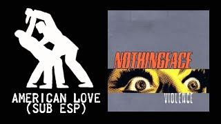 Nothingface - American Love (Sub Esp) || Violence (2000) || Traducción ||