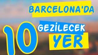 Barcelona'da Mutlaka Görülmesi Gereken 10 Yer / Vlog / Nerede Kalınır / Ne Yenir / Barcelona Turu