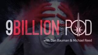 The Nine Billion Names of Pod #144 - Bouilla-baise moi