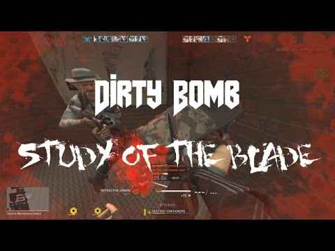 Dirty Bomb - Study of the Blade Part 1 (Chapter's 1 and 2)