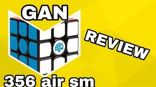GAN 356 air sm!!! (Review and solves)
