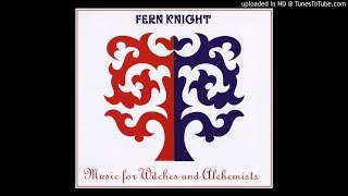 Fern Knight ► Awake, Angel Snake [HQ Audio] Music for Witches and Alchemists 2006