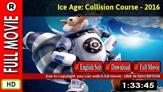 Watch Online : Ice Age Collision Course (2016)