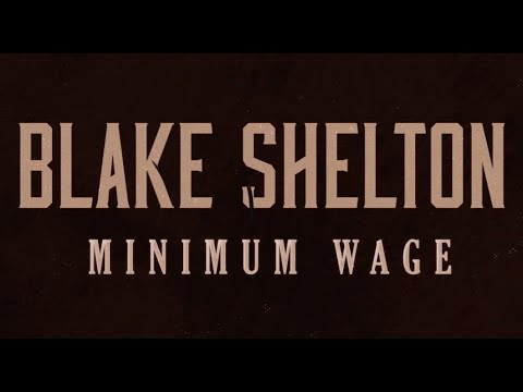 Blake Shelton - Minimum Wage (Lyric Video)