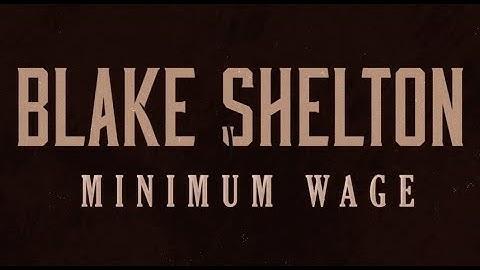 blake shelton  minimum wage lyric video