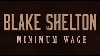 Blake Shelton - Minimum Wage (Lyric Video)