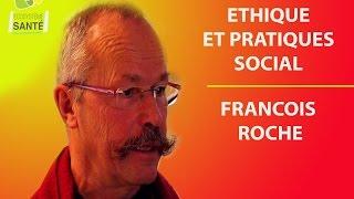 ETHIQUE ET TRAVAIL SOCIAL en 2015 en France avec François Roche