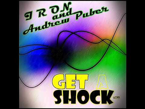 Iron & Andrew Puber - Get A Shock (Fly-R remix)