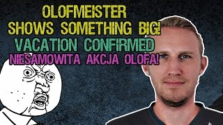 OLOFMEISTER SHOWS SOMETHING BIG! | VACation Confirmed | NIESAMOWITA AKCJA OLOFA!