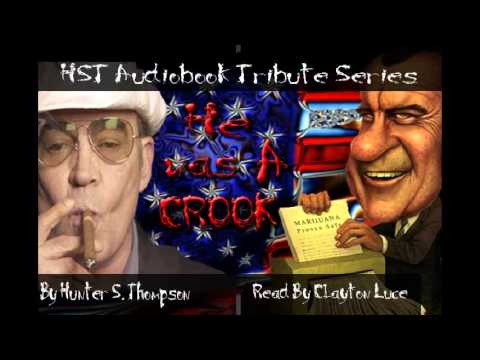 """He was a Crook"" - Hunter S Thompson AudioBook-AudioGonzo"