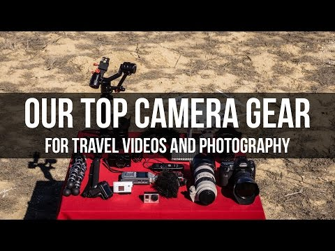 Our Top Camera Gear for Travel Videos and Photography
