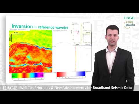 EAGE E-Lecture: Well Tie: Principles & New Advancements for Broadband Seismic Data, by Ehsan Naeini