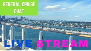 ((( REPLAY ))) LIVE : General Cruise Chat ((( REPLAY )))