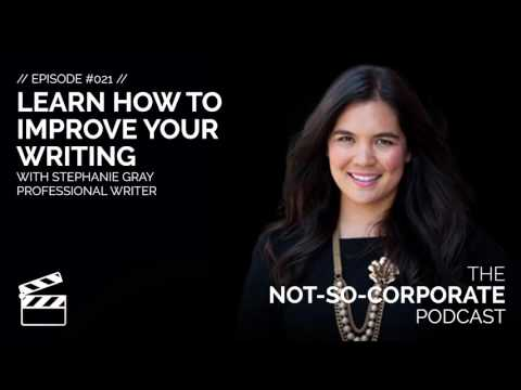 Learn How to Improve Your Writing #021 - The Not-So-Corporate Podcast
