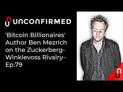 'Bitcoin Billionaires' Author Ben Mezrich On The Zuckerberg- Winklevoss Rivalry - Ep.079