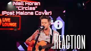 Niall Horan - Circles (Post Malone Cover) in the Live Lounge | REACTION By #MacTheReactor