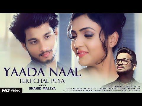 Yaada Naal Teri Chal Peya | Shahid Mallya | Latest Punjabi Song 2018 | Samrat Singh & Sejal