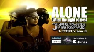 JAHBOY   Alone feat  Steeno & Blanc O
