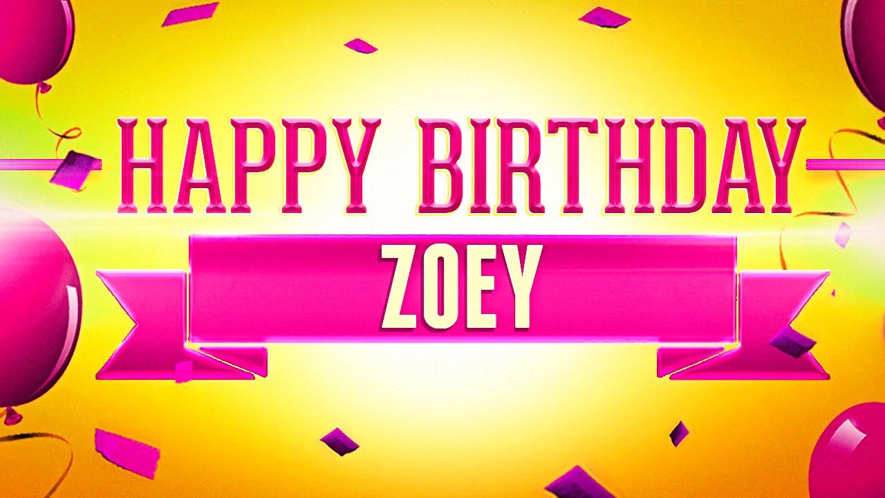 Happy Birthday Zoey Youtube