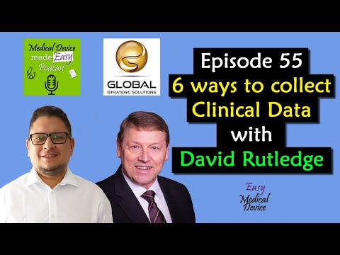 How To Collect Clinical Data For Medical Devices With David Rutledge (MDR 2017/745)