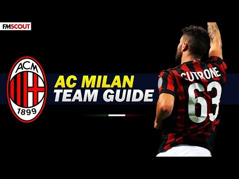 FM18 | AC Milan Team Guide | Football Manager 2018