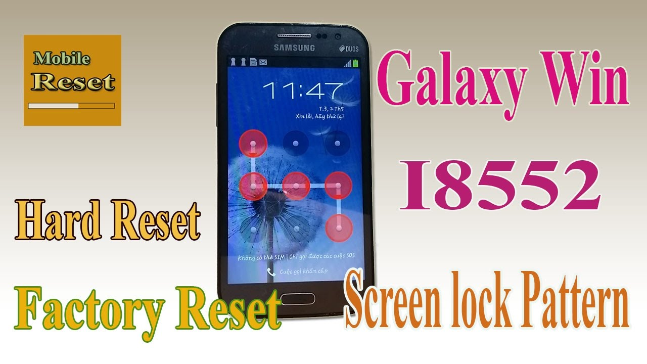 Hard reset samsung galaxy Win I8552 to bypass screen lock pattern ok.