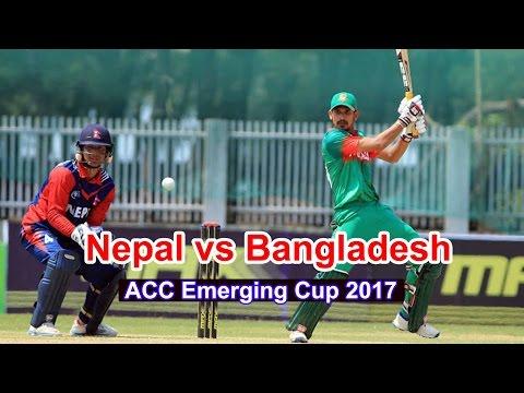 Nepal vs Bangladesh U23 Cricket | ACC Emerging Cup 2017 | नेपाल र बङ्लादेश भिड्दै