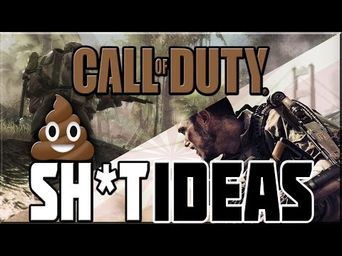 SH*T IDEAS FOR CALL OF DUTY 2017!