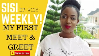 MY FIRST MEET & GREET | SISIWEEKLY EP #126