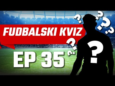 Fudbalski kviz | EP 35 - Testiraj znanje! POGODI FUDBALERA