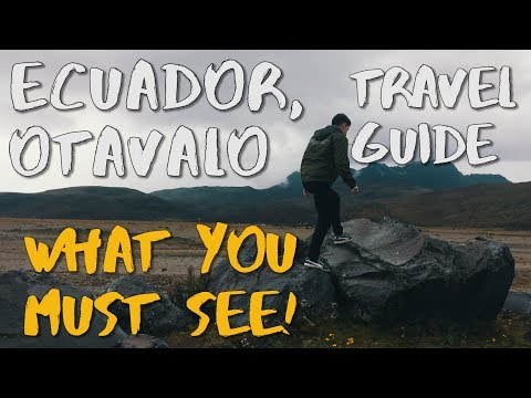 Otavalo, Ecuador Travel Guide - Ep 3 EVERYTHING YOU MUST DO
