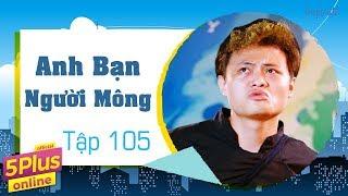 5Plus Online | Tập 105 | Anh Bạn Người Mông | Phim Hài Mới Nhất 2017